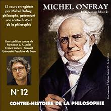 Contre-histoire de la philosophie 12.2: Le siècle du Moi - De Fichte et Hegel à Stirner et Schopenhauer Discours Auteur(s) : Michel Onfray Narrateur(s) : Michel Onfray