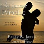A Cool Summer In Paradise: The Casteloria Series, Book 2   Kristy K. James