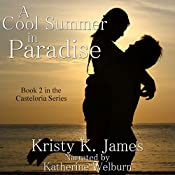 A Cool Summer In Paradise: The Casteloria Series, Book 2 | Kristy K. James