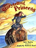 The Storytelling Princess (0399229248) by Martin, Rafe