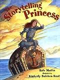 The Storytelling Princess (0399229248) by Martin, Rafe