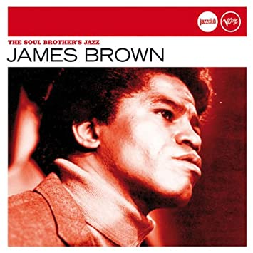 James Brown - The Soul Brother�s Jazz