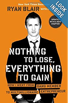 Download book Nothing to Lose, Everything to Gain: How I Went from Gang Member to Multimillionaire Entrepreneur