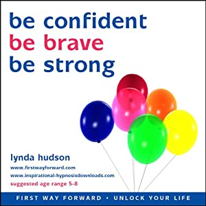 Be Confident, Be Brave, Be Strong | [Lynda Hudson]
