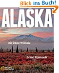 Alaska: Die letzte Wildnis