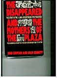 The Disappeared and the Mothers of the Plaza: The Story of the 11,000 Argentinians Who Vanished (0312212291) by Simpson, John