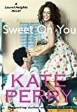 Sweet On You (A Laurel Heights Novel)