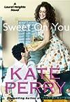 Sweet On You (A Laurel Heights Novel...