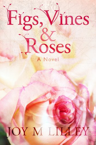 Book: Figs, Vines and Roses by Joy M. Lilley