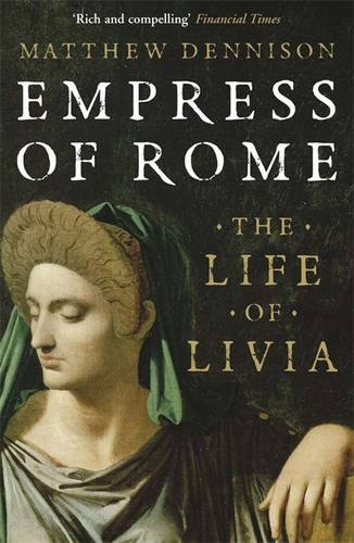 Empress of Rome: The Life of Livia