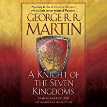 A Knight of the Seven Kingdoms: A Song of Ice and Fire | Livre audio Auteur(s) : George R. R. Martin Narrateur(s) : Harry Lloyd