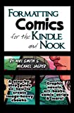 Formatting Comics for the Kindle and Nook: A Step-By-Step Guide to Images and Ebooks (Formatting Ebooks)