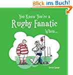 You Know You're a Rugby Fanatic When...