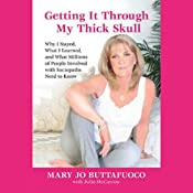 Getting It Through My Thick Skull | [Mary Jo Buttafuoco]