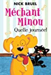 M�chant Minou : Quelle journ�e!