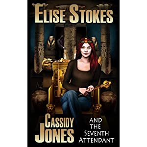 Cassidy Jones and the Seventh Attendant (Cassidy Jones Adventures, Book Three)