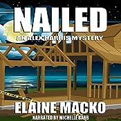 Nailed: The Alex Harris Mysteries, Book 8 | [Elaine Macko]