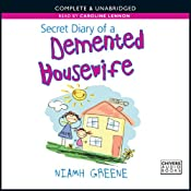 Secret Diary of a Demented Housewife | [Niamh Greene]