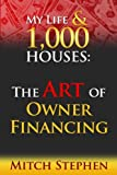 img - for My Life & 1000 Houses: The Art of Owner Financing book / textbook / text book