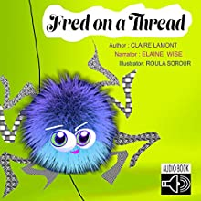 Fred on a Thread: The Creature Collective, Book 2 (       UNABRIDGED) by Claire Lamont Narrated by Angela Hartwell
