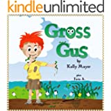 Children's Ebook; GROSS GUS: Funny Rhyming Picture Book  (Ages 2-6)