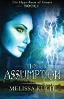 The Hypothesis of Giants- Book One: The Assumption