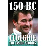 150 B.C.: Cloughie - the Inside Storiesby Dave Armitage