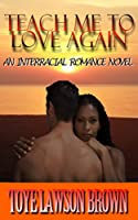 TEACH ME TO LOVE AGAIN (The Lombardi Brothers Book 1) (English Edition)