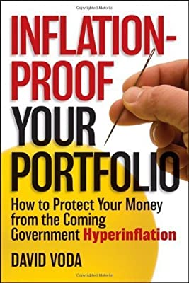 Inflation-Proof Your Portfolio: How to Protect Your Money from the Coming Government Hyperinflation by Voda, David (2012) Hardcover par David Voda