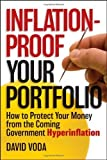 img - for Inflation-Proof Your Portfolio: How to Protect Your Money from the Coming Government Hyperinflation by Voda, David (2012) Hardcover book / textbook / text book