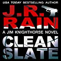Clean Slate: Jim Knighthorse, Book 4 (       UNABRIDGED) by J.R. Rain Narrated by Jason Starr