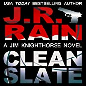 Clean Slate: Jim Knighthorse, Book 4 | J. R. Rain