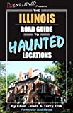 img - for The Illinois Road Guide to Haunted Locations book / textbook / text book