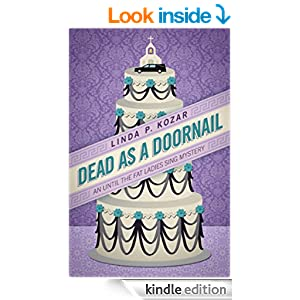 Dead As A Doornail (When The Fat Ladies Sing Cozy Mystery Series Book 3)