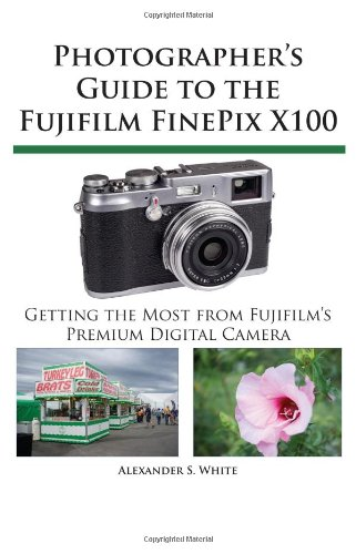 Photographer's Guide to the Fujifilm FinePix X100