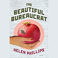 The Beautiful Bureaucrat: A Novel (       UNABRIDGED) by Helen Phillips Narrated by Dina Pearlman