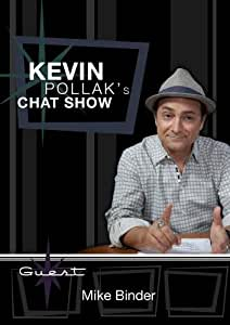 Kevin Pollak's Chat Show - Mike Binder