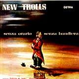 Senza Orario Senza Bandiera by New Trolls (2006-02-06)