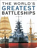 img - for THE WORLD'S GREATEST BATTLESHIPS: An Illustrated History book / textbook / text book