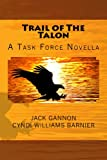img - for Trail of The Talon: A Task Force Novella (Task Force Novels Book 2) book / textbook / text book