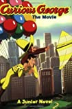 img - for Curious George the Movie: A Junior Novel by H. A. Rey (2006-01-10) book / textbook / text book