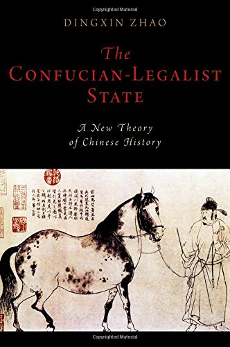The Confucian-Legalist State: A New Theory of Chinese History (Oxford Studies in Early Empires) PDF