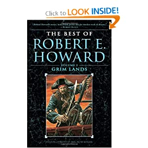 The Best of Robert E. Howard Volume 2: Grim Lands by Robert E. Howard