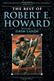 The Best of Robert E. Howard    Volume 2: Grim Lands (0345490193) by Howard, Robert E.