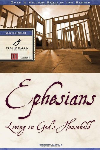 Ephesians: Living in God's Household (Bible Study Guides)