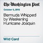 Bermuda Whipped by Weakening Hurricane Joaquin | Josh Bell,David McFadden