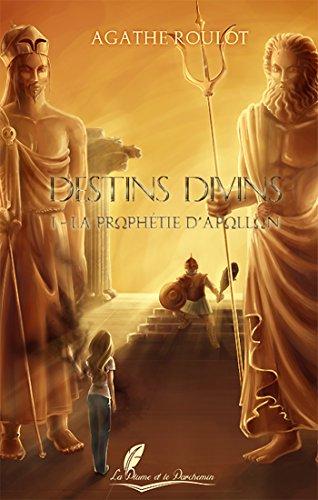 La prophétie d'Apollon (Destins divins t. 1)