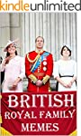 British Royal Family Memes: Hilarious...