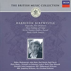 Birtwistle: Tragoedia; Secret Theatre; Earth Dances; Panic etc