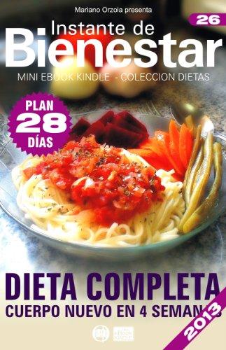DIETA COMPLETA - Cuerpo nuevo en 4 semanas (Instante de BIENESTAR - Colección Dietas)